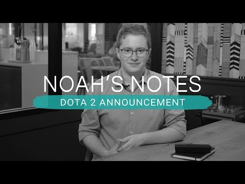 Video NOAH'S NOTES | DOTA 2 Announcement download in MP3, 3GP, MP4, WEBM, AVI, FLV January 2017