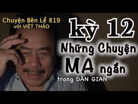 MC VIỆT THẢO- CBL(819)- NHỮNG CHUYỆN MA NGẮN trong DÂN GIAN kỳ 12 - March 13, 2019 - Thời lượng: 1 giờ, 2 phút.