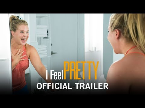 I Feel Pretty Official Trailer