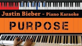 Justin Bieber - Purpose - HIGHER Key (Piano Karaoke / Sing Along)