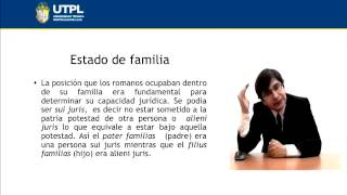 UTPL PERSONAS FÍSICAS, ESTADOS, CAPITIS DEMINUTIO [(ABOGACÍA)(DERECHO ROMANO)]