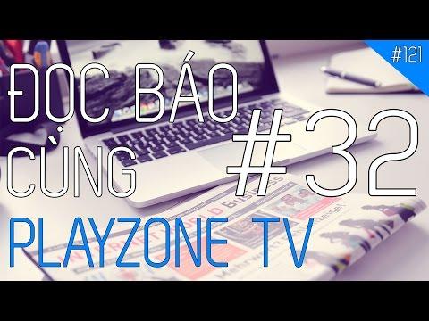Đọc báo cùng Playzone TV - Số 32: Laptop 3 màn hình, K95 RGB Platinum