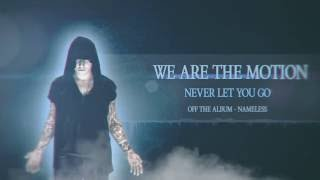 Video We Are The Motion - Never Let You Go (Album Stream)