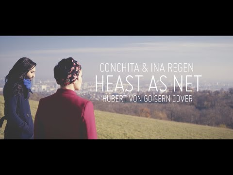 CONCHITA & INA REGEN – HEAST AS NET (HUBERT VON GOISERN COVER)