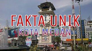 Video MEDAN, Fakta Unik Kota Medan,  Tidak semua orang tahu akan hal ini MP3, 3GP, MP4, WEBM, AVI, FLV Oktober 2018