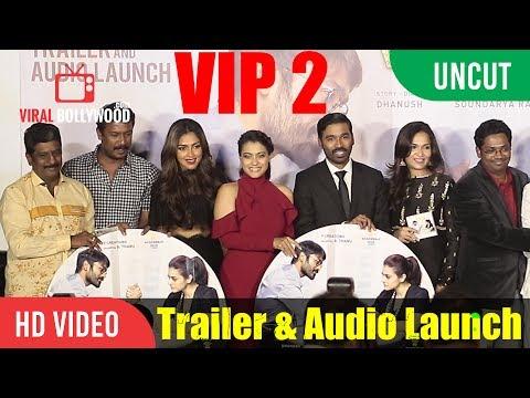 UNCUT - VIP 2 | Velaiilla Pattadhari 2 Trailer & Audio Launch | Dhanush, Kajol, Amala, Soundarya (видео)