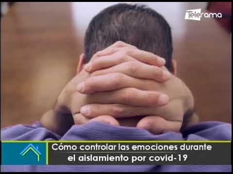 Cómo controlar las emociones durante el aislamiento por covid-19