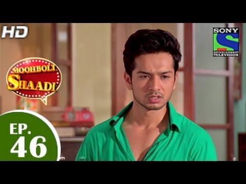 Mooh Boli Shaadi – मुह बोली शादी – Episode 46 – 1st May 2015