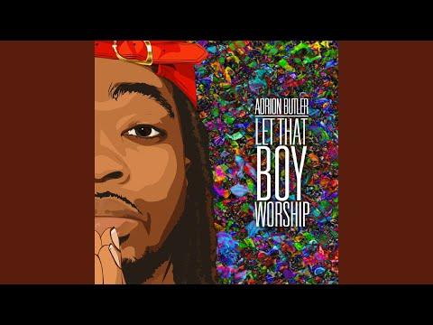 Let That Boy Worship