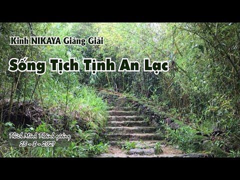 Kinh NIKAYA Giảng Giải - Sống Tịch Tịnh An Lạc