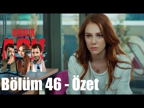 Download Kiralık Aşk 46. Bölüm - Özet HD Mp4 3GP Video and MP3