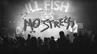 Video ILL Fish - NO STRESS (official music video )