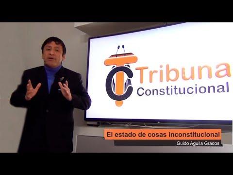 Programa 37 - El estado de cosas inconstitucional - Tribuna Constitucional