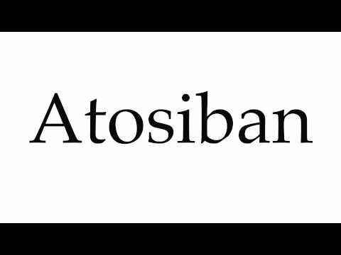 How to Pronounce Atosiban
