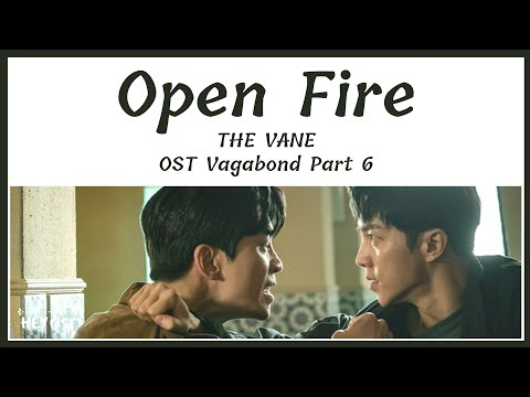The Vane (더 베인) - Open Fire OST Vagabond Part 6 | Lyrics