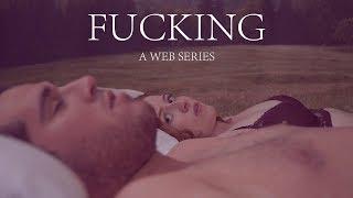F*CKING, A Web Series - Trailer