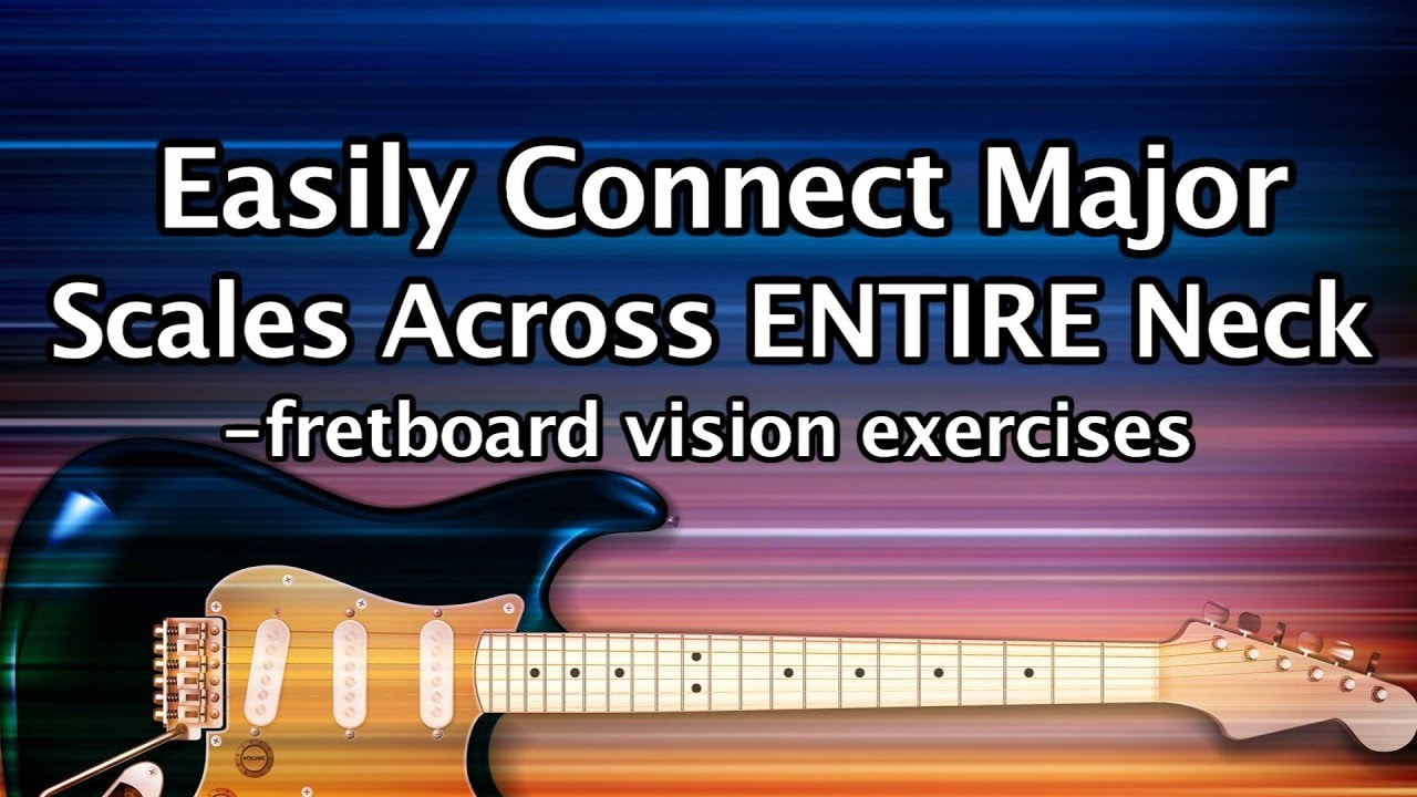 Easily connect Major Scales over ENTIRE guitar neck lesson & exercises – fretboard navigation