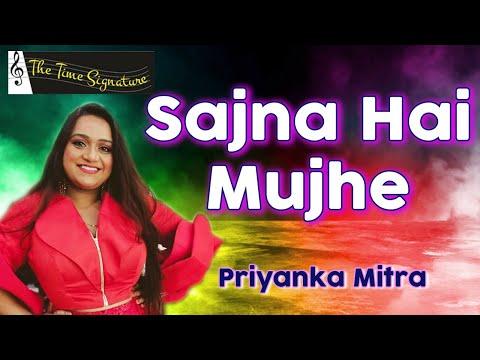 Sajana Hai Mujhe Sajna Ke Liye By Priyanka Mitra