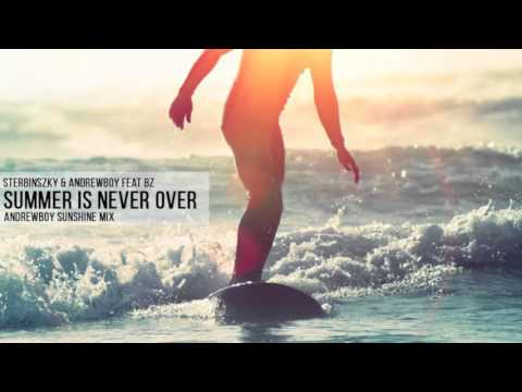 Sterbinszky & Andrewboy feat. BZ - Summer Is Never Over (Andrewboy Sunshine mix)