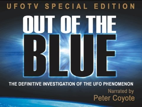 UFOTV - From UFOTV®, accept no imitations. Narrated by Peter Coyote, OUT OF THE BLUE is widely considered one of the best documentary films ever made about UFOs and ...