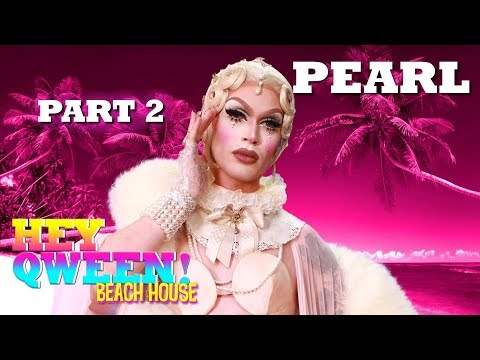 PEARL On Hey Qween! Beach House - Part 2