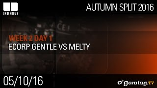ECorp Gentle vs Melty - Underdogs Autumn Split 2016 W2D1