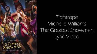 Tightrope sung by Michelle Williams - The Greatest Showman Lyric Video
