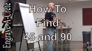 Seminar Basics: Finding 45 and 90 degree angles