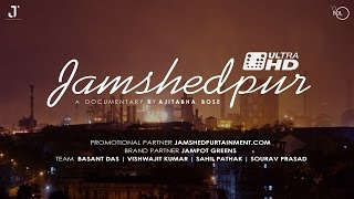 Jamshedpur India  City new picture : Jamshedpur - A Documentary By Ajitabha Bose - BDL Studios - 2016 - HD 1080p