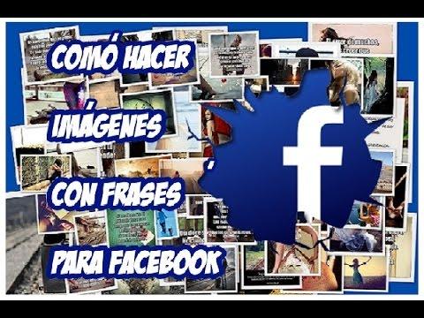 Cómo hacer imágenes con frases para Facebook