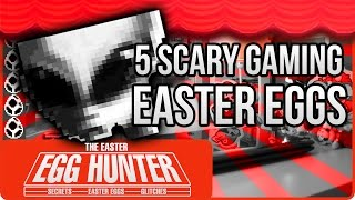 The Easter Egg Hunter: 5 Top Scary Gaming Easter Eggs