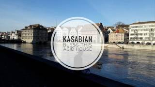 Kasabian – Bless This Acid House