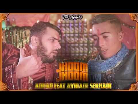 | Aymane Serhani ft. Adnan - Jhoom Jhoom