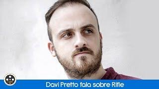 Davi Pretto fala sobre Rifle