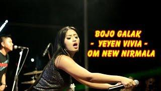 Bojo Galak -  Yeyen Vivia -  Om New Nirmala
