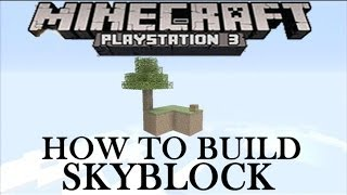 Minecraft PS4 - How to build Skyblock Tutorial - Minecraft PlayStation 4 1.07 Update ( TU17 )