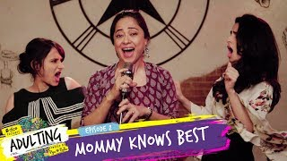 Video Dice Media | Adulting | Web Series | S01E02 - Mommy Knows Best MP3, 3GP, MP4, WEBM, AVI, FLV Mei 2018