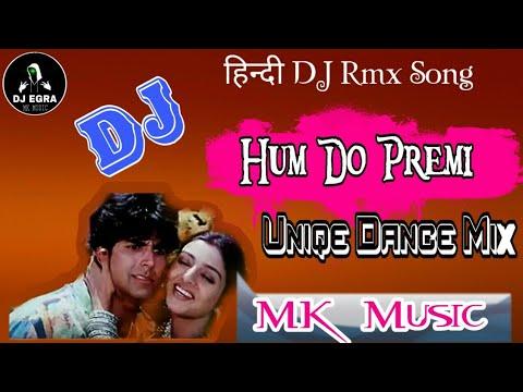 Hum Do Premi Chhat Ke Upar       || Akshay Kumar_Tu Chor Main Sipahi || Uniqe Dance Mix-MKMUSIC
