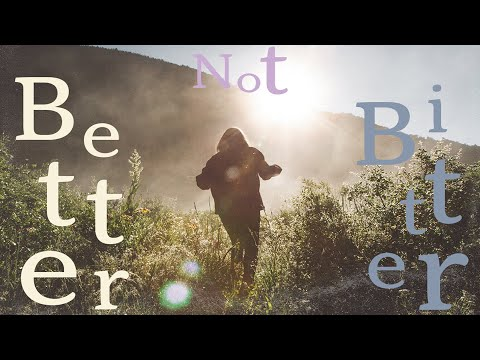 BETTER NOT BITTER EP. 3 - BETTER HAS HOPE  -  JANUARY 20, 2021