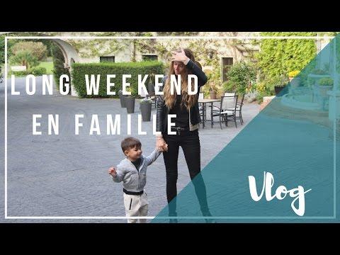 [ VLOG ] UN LONG WEEKEND EN FAMILLE