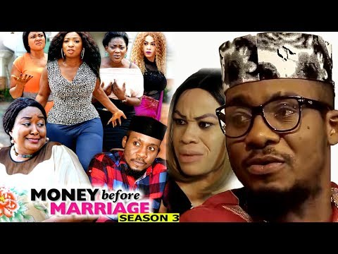 Money Before Marriage Season 3 - 2018 Latest Nigerian Nollywood Movie Full HD | YouTube Films