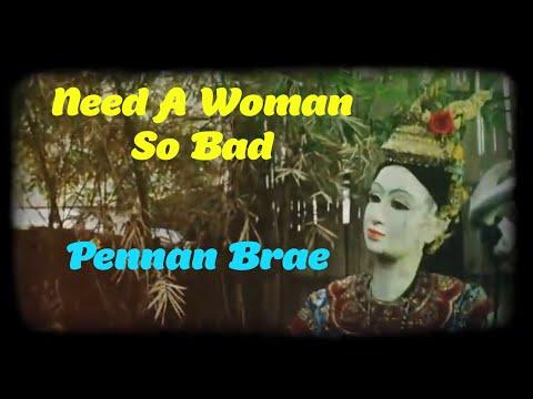 Need A Woman So Bad