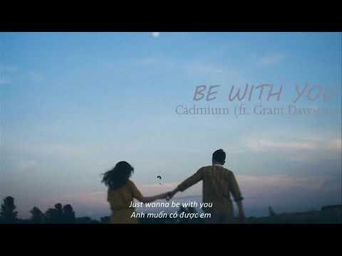 [vietsub] Be with you - Cadmium (ft.Grant Dawson) - Thời lượng: 3 phút, 14 giây.
