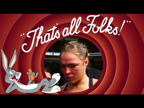 Ronda Rousey.... That's all Folks!