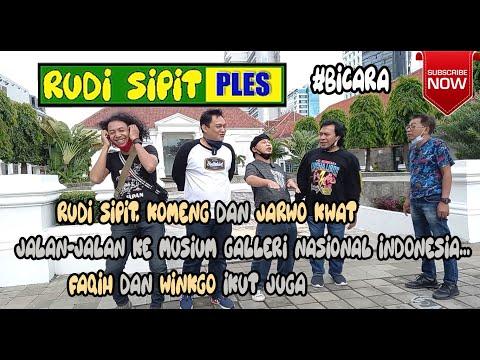 RUDI SIPIT,KOMENG & JARWO KWAT JALAN2 KEMUSIUM GALERI NASIONAL INDONESIA FAQIH & WINKGO IKUT JUGA