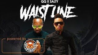 Nonton Qq Ft  Salty   Waist Line  6 3 Riddim  March 2017 Film Subtitle Indonesia Streaming Movie Download