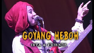 Video GOYANG HEBOH  by IRTA & FRIENDS (Dangdut with Orchestra crso)  - Voc. Dwi Restiano MP3, 3GP, MP4, WEBM, AVI, FLV Januari 2019