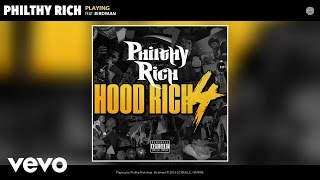 Philthy Rich - Playing (Audio) ft. Birdman