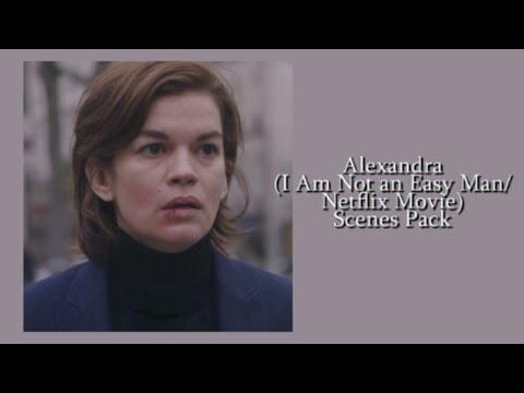Alexandra Scenes Pack [Part 2] - I Am Not an Easy Man