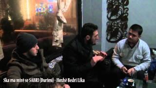 Ska ma mirë se SABRI (Durimi) - Hoxhë Bedri Lika